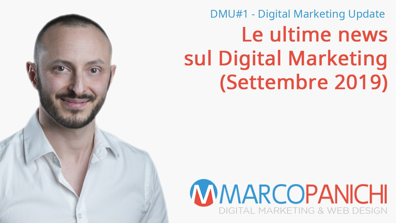 marco panichi digital marketing update settembre 2019